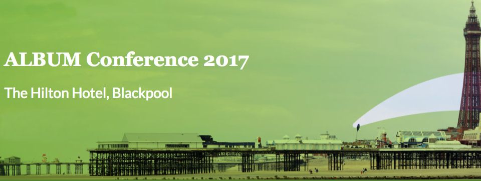 ALBUM Conference 2017 – Blackpool