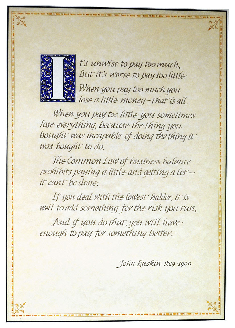 A poster from Mike's wall, wise words, as good today as they were in John Ruskin's day.