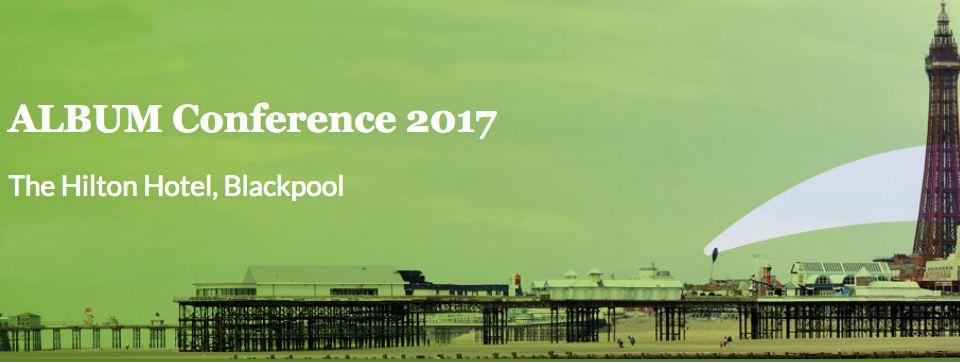 ALBUM Conference 2017 – Blackpool